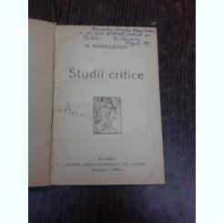 Studii critice - H. Sanielevici  (contine semnatura autorului si o dedicatie a lui Elis Rapeanu pentru Corneliu Vadim Tudor)