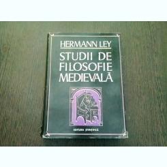 STUDII DE FILOSOFIE MEDIEVALA - HERMANN LEY