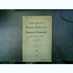 Studiu comparativ asupra politiei judiciare si instructiei criminale in legislatia franceza si romana - Octavian Oniga
