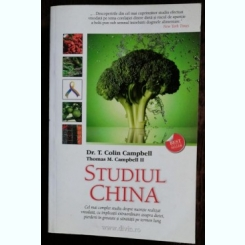 STUDIUL CHINA - DR.T.COLIN CAMPBELL / THOMAS M . CAMPBELL II
