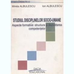 STUDIUL DISCIPLINELOR SOCIO-UMANE - MIRELA ALBULESCU