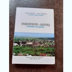 SUBCETATE-MURES, PREZEDNTARE MONOGRAFICA - DOINA DOBREANU