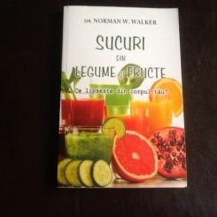 Sucuri din legume si fructe - Dr. Norman W. Walkers