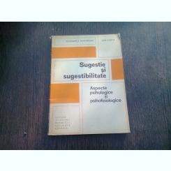 SUGESTIE SI SUGESTIBILITATE - VLADIMIR A. GHEORGHIU