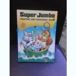 SUPER JUMBO, PAINTING AND CRAYONING BOOK , CARTE DE COLORAT