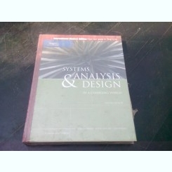 SYSTEMS ANALYSIS & DESIGN IN A CHANGING WORLD  (CARTE IN LIMBA ENGLEZA)