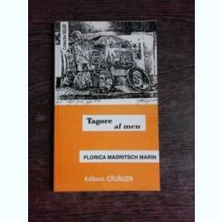 TAGORE AL MEU - FLORICA MADRITSCH  MARIN