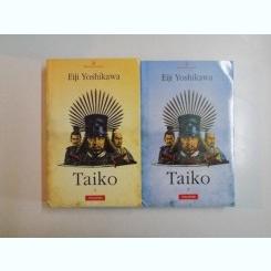 TAIKO , VOL I- II DE EIJI YOSHUKAWA , BUCURESTI