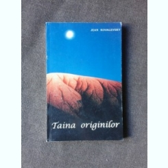 TAINA ORIGINILOR - JEAN KOVALEVSKY