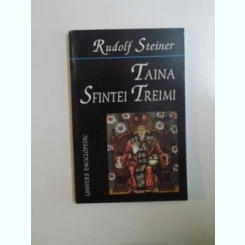 TAINA SFINTEI TREIMI DE RUDOLF STEINER , 1998