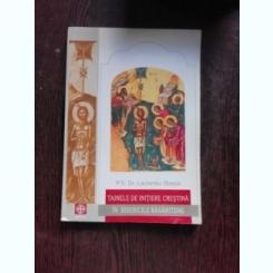 TAINELE DE INITIERE CRESTINA IN BISERICILE RASARITENE - LAURENTIU STREZA  (CU DEDICATIE)