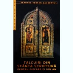 TALCUIRI DIN SFANTA SCRIPTURA PENTRU FIECARE ZI - TEOFAN ZAVORATUL