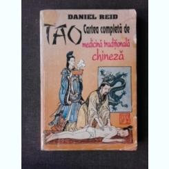 TAO CARTEA COMPLETA DE MEDICINA TRADITIONALA CHINEZA DE DANIEL REID , 1996