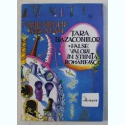 TARA BAZACONIILOR - FALSE VALORI IN STIINTA ROMANEASCA DE GHEORGHE STRATAN , 1993
