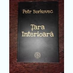 TARA INTERIOARA - PETR BORKOVEC  EDITIE BILINGVA, CEHO/ROMANA