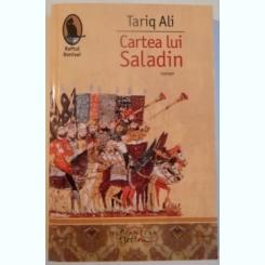 Tariq Ali - Cartea lui Saladin
