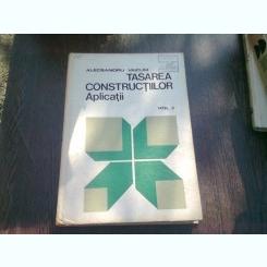 TASAREA CONSTRUCTIILOR. APLICATII - ALECSANDRU VAICUM   VOL.2