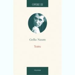 TEATRU - GELLU NAUM