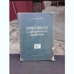 TEHNICA FRIGULUI IN INTREPRINDERILE COMERCIALE - N.S. KOMAROV