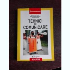 Tehnici de comunicare - Andre de Peretti, Jean-Andre Legrand 2001