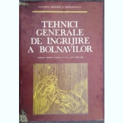 TEHNICI GENERALE DE INGRIJIRE A BOLNAVILOR-GEORGETA -AURELIA BALTA,ANTOANETA METAXATOS