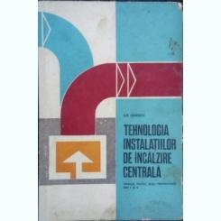 Tehnologia instalatiilor de incalzire centrala - Ilie Ionescu