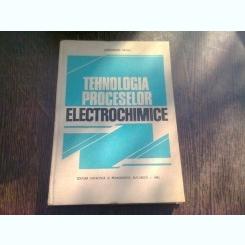 TEHNOLOGIA PROCESELOR ELECTROCHIMICE - CONSTANTIN FIROIU