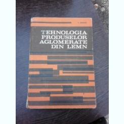 TEHNOLOGIA PRODUSELOR AGLOMERATE DIN LEMN - V. ISTRATE