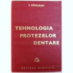 TEHNOLOGIA PROTEZELOR DENTARE DE I.RINDASU,BUC.1983