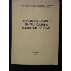 TEHNOLOGII - CADRU PENTRU CULTURA PLANTELOR DE CIMP