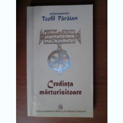 Teofil Paraian - Credinta marturisitoare