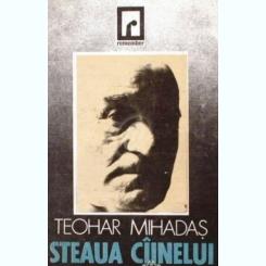 TEOHAR MIHADAS - STEAUA CAINELUI [ED DACIA 1991