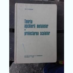TEORIA ASCHIERII METALELOR SI PROIECTAREA SCULELOR - ION B. LAZARESCU