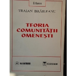 Teoria Comunitatii Omenesti - Traian Braileanu