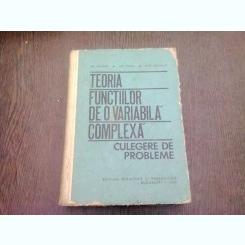 TEORIA FUNCTIILOR DE VARIABILA COMPLEXA - GH. MOCANU  (CULEGERE DE PROBLEME)
