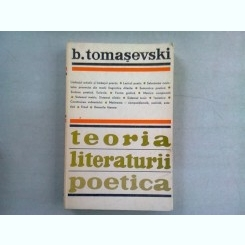 TEORIA LITERATURII. POETICA - B. TOMASEVSKI