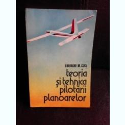 Teoria si tehnica pilotarii planoarelor - Gheorghe M. Cucu