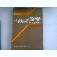 TEORIA TRANSMISIUNII INFORMATIEI - AL. SPATARU