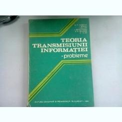 TEORIA TRANSMISIUNII INFORMATIEI. PROBLEME - A.T. MURGAN