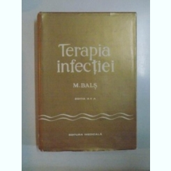 TERAPIA INFECTIEI , EDITIA A II - A de M. BALS , 1976