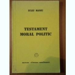 TESTAMENT MORAL POLITIC- IULIU MANIU