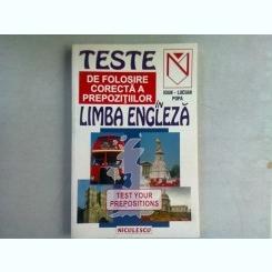 TESTE DE FOLOSIRE CORECTA A PREPOZITIILOR IN LIMBA ENGLEZA - IOAN LUCIAN POPA