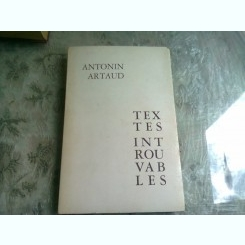TEXTES INTROUVABLES - ANTONIN ARTAUD   (CARTE IN LIMBA FRANCEZA)