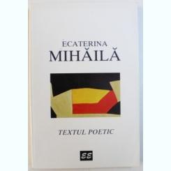 TEXTUL POETIC -DE ECATERINA MIHAILA, 1995