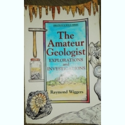 THE AMATEUR GEOLOGIST / EXPLORATIONS AND INVESTIGATIONS - RAYMOND WIGGERS
