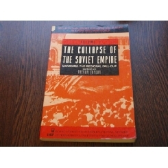 THE COLLAPSE OF THE SOVIET EMPIRE - VOLUMUL I - TREVOR TAYLOR