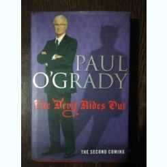 THE DEVIL RIDES OUT - PAUL O 'GRADY