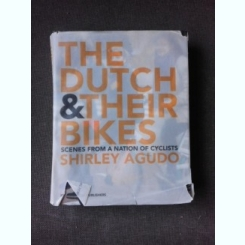 THE DUTCH  AND THEIR BIKES, SCENES FROM A NATION OF CYCLISTS - SHIRLEY AGUDO  (CARTE DE FOTOGRAGIE)