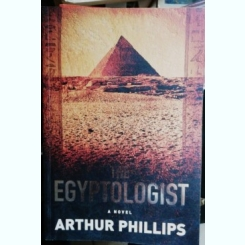 THE EGYPTOLOGIST -ARTHUR PHILLIPS