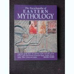 THE ENCYCLOPEDIA EASTERN MYTHOLOGY  (TEXT IN LIMBA ENGLEZA)